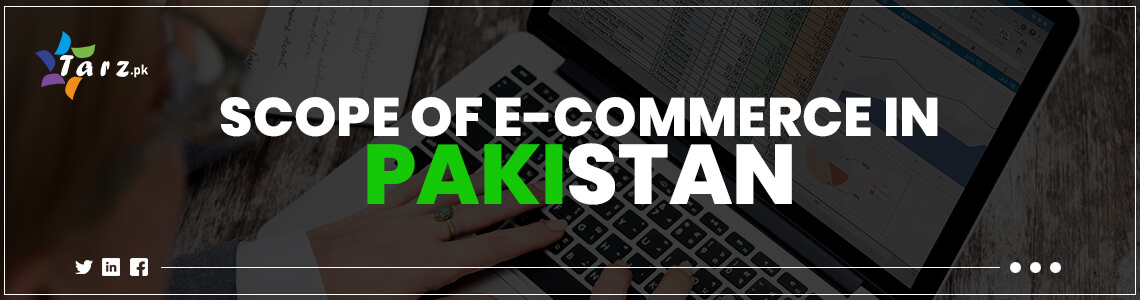 Scope of e-commerce in Pakistan